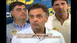 A�cio Neves  faz campanha em Juiz de Fora e Governador Valadares