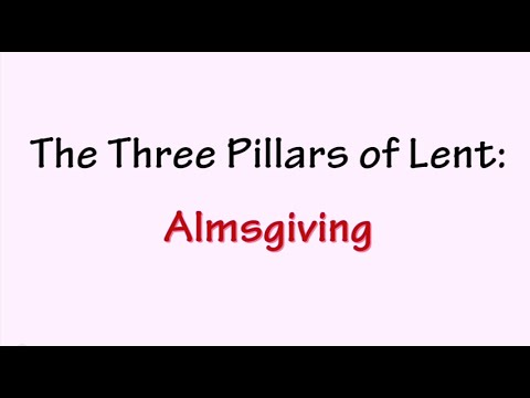 The Three Pillars of Lent - Almsgiving