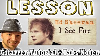 How To Play Ed Sheeran I SEE FIRE Tabs Akkorde Akustik