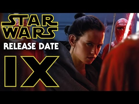 Star Wars Episode 9 Release Date Revealed! Exciting News