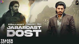 Jabardast Dost – Korala Maan Ft Mahi Sharma Punjabi Video Download New Video HD