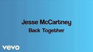 Jesse McCartney - Back Together