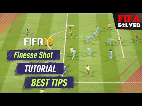 FIFA 18 Shooting Tutorial - Finesse Shot Tips