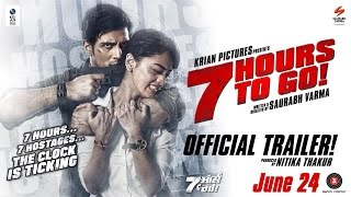 7 hours to go trailer, 7 hours to go, bollywood movie trailers, bollywood trailers