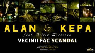 ALAN & KEPA - Vecinii fac scandal (ft. Silviu Mircescu)
