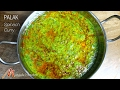 Palak (Spinach Curry) Recipe by Manjula