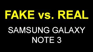 FAKE Vs. REAL Samsung Galaxy Note 3 Comparison