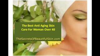 The Best Anti Aging Skin Care For Woman Over 40