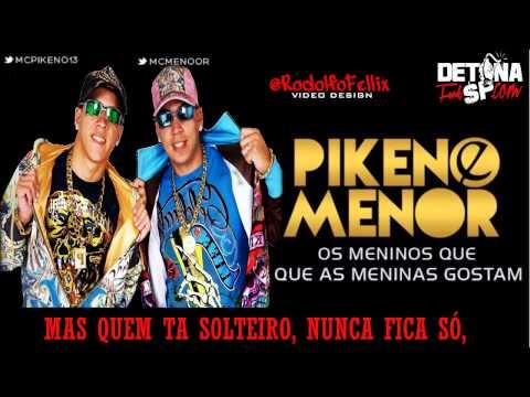 MC Pikeno E Menor - Os Meninos Que As Meninas Gostam (LETRA NO VÍDEO OFICIAL)