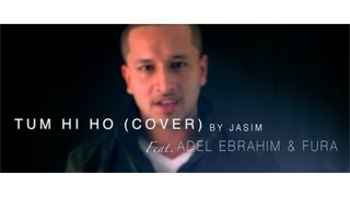 Aashiqui 2 Tum Hi Ho Arabic (Cover Version) Jasim Ft