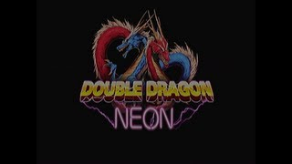 Let's Play Double Dragon NEON - I really don't know what to title this_ [3_4]