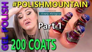 #PolishMountain - 200 Coats of Gel Polish Part 1