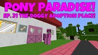 Pony Paradise! Ep.31 The Doggy Adoption Kennel!