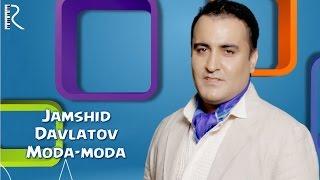 Смотреть или скачать клип Жамшид Давлатов - Мода-мода