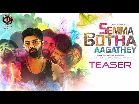 Semma Botha Aagathey Official Teaser