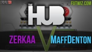 Zerkaa vs MaffDenton | The Hub League | FIFA 13 Ultimate Team