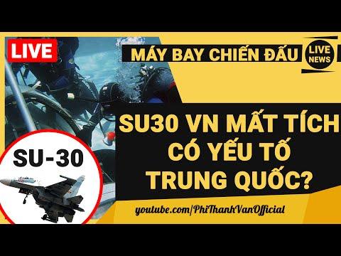 Vụ Máy Bay Chiến Đấu SU-30MK2 Việt Nam Mất Tích Trên Biển Đông Có Yếu Tố Trung Quốc?