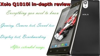 Xolo Q1010i Depth Review After Long Use Best Phone In
