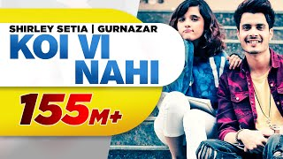 Koi Vi Nahi Shirley Setia Gurnazar Video HD Download New Video HD