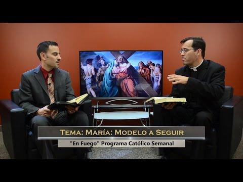 TV En Fuego - #34 Padre Ramón Decaen - María: Modelo a Seguir