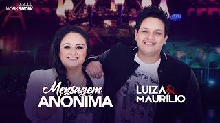 Luiza e Maurílio – Mensagem Anônima - DVD Luiza e Maurílio Ao Vivo #LuizaeMaurilioAoVivo