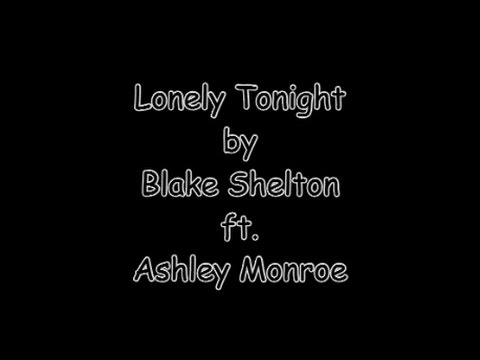 Lonely Tonight (with lyrics) Blake Shelton ft  Ashley Monroe