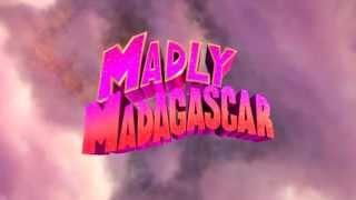 Madly Madagascar [Teaser]