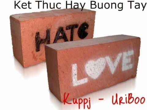 [Vietrap]Ket Thuc Hay Buong Tay-Kuppj,Uriboo