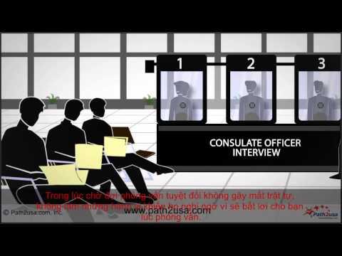 Quy trình vào Lãnh sự quán phỏng vấn xin Visa mỹ