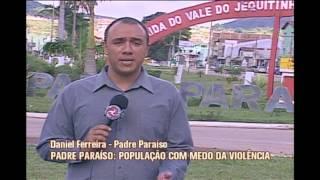 Popula��o vive com medo de viol�ncia em Padre Para�so