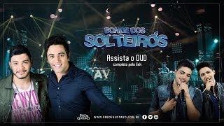 Bonde dos Solteiros - Fred & Gustavo part. Henrique & Juliano