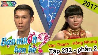 Chàng trai chân tình với 'lời hứa' trước mặt mẹ vợ tương lai | Văn Thành - Hồng Nhung | BMHH 282 🌞