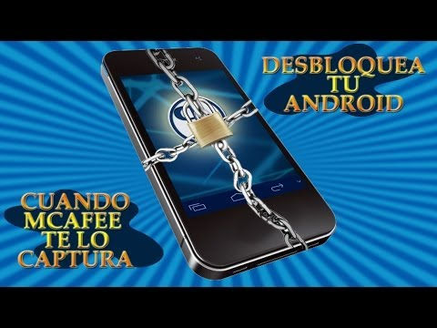 Solucion desbloquear Android bloqueado por Mcafee Antivirus