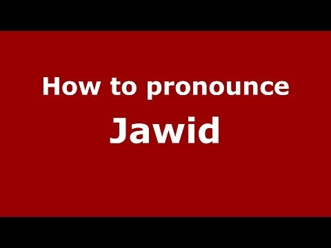 How to pronounce Jawid (Arabic/Morocco) - PronounceNames.com