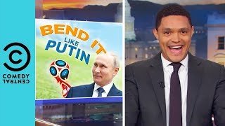 Russia's World Cup Smiling Lessons | The Daily Show With Trevor Noah