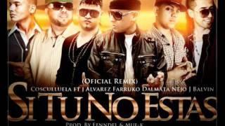 Si Tu No Estas (Remix) Cosculluela Ft Nejo & Dalmata