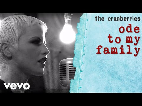 The Cranberries – Ode To My Family