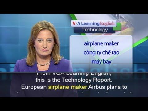 Anh ngữ đặc biệt: 3-D Printed Airplane Parts (VOA)