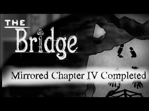 The Bridge Walkthrough Chapter 4 MIRRORED [The Veil, Rook, Bend, Triad, Intersection, Archway]