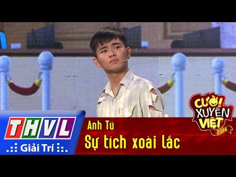 THVL l Cười xuyên Việt 2016 – Tập 1: Sự tích xoài lắc – Anh Tú