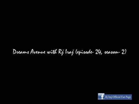 Dreams Avenue with Rj Iraj (episode- 24, season- 2)