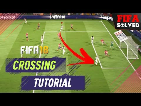 FIFA 18 Advanced Crossing Tutorial - Insane Tips