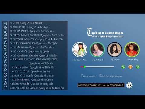 Tuyển tập 16 ca khúc song ca hay nhất của Quang Lê