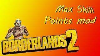 Borderlands 2 Max Skill Points Mod *Tutorial*