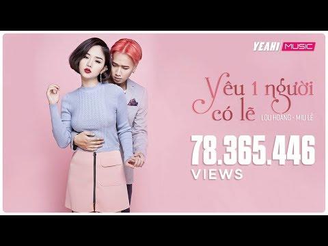 Yêu Một Người Có Lẽ | Lou Hoàng - Miu Lê | Yeah1 Superstar (Offical MV)