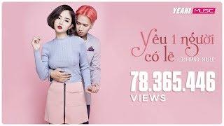 Yêu Một Người Có Lẽ | Lou Hoàng - Miu Lê | Official MV | Nhạc trẻ hay tuyển chọn