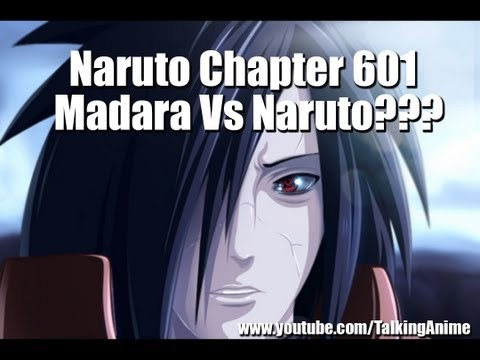 Naruto Manga Chapter 601 - Madara Uchiha Vs Naruto?
