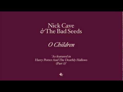 Nick Cave & The Bad Seeds - O Children (from Harry Potter and the Deathly Hallows)