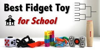Best Fidget Toy of 2017 - For School