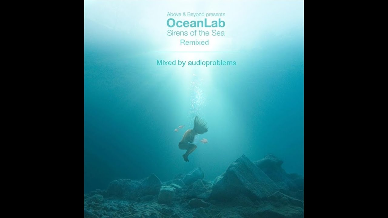 Above & Beyond Presents | OceanLab - Sirens Of The Sea ... Oceanlab Sirens Of The Sea Remixed